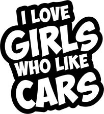 I love Girls Who Like Cars - Vinyl Car Window and Laptop Decal Sticker