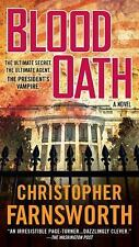 Blood Oath : The President's Vampire by Christopher Farnsworth (2011, Paperback)
