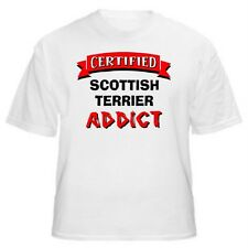 Scottish Terrier Certified Addict Dog Lover T-Shirt-Sizes Small through 5XL