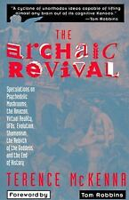 Archaic Revival : Speculations on Psychedelic Mushrooms, the Amazon, Virtual...