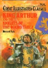 Great Illustrated Classics: King Arthur and the Knights of the Round Table
