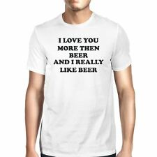 I Love You More Than Beer Mens White T-shirt Witty Design For Irish