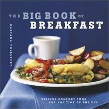 The Big Book of Breakfast : Serious Comfort Food for Any Time of the Day by...