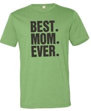 Best Mom Ever Women's T-Shirt cool tshirt designs funny tees Mom Gift