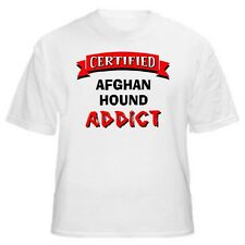 Afghan Hound Certified Addict Dog Lover T-Shirt - Sizes Small through 5XL