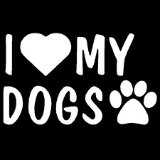 I Love My Dogs Vinyl Decal Car Truck Window Sticker Puppy Paw Animal Funny Heart