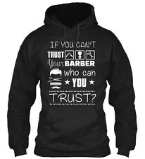 If You Cant Trust Your Barber! - Can't Barber Who Can Gildan Hoodie Sweatshirt