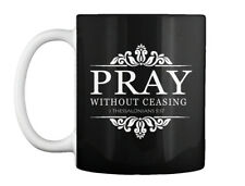 Pray Without Ceasing Christian Gospel T - I Thessalonians 5 17 Gift Coffee Mug