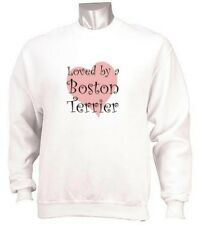 Loved by a Boston Terrier - Dog Lover Sweatshirt - Sizes Small through 3XL