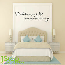 NEVER STOP DREAMING WALL STICKER QUOTE - BEDROOM LOUNGE WALL ART DECAL X148