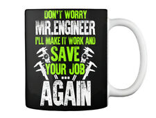 Machinist Dont Worry... - Don't Worry Mr. Engineer I'll Make It Gift Coffee Mug