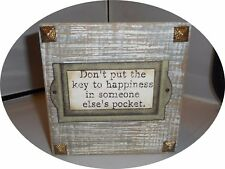""""""" Don't Put The Key To Happiness In Someone Else's Pocket"""" 15cm Square Box Sign"""