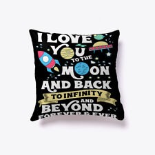 I Love You To The Moon - And Back Infinity Beyond Forever & Ever Gift Pillow