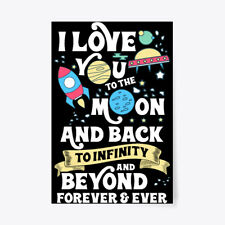 "I Love You To The Moon And Back Infinity Beyond Forever & Gift Poster - 24""x36"""