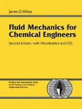 Fluid Mechanics for Chemical Engineers: With Microfluidics and CFD by Wilkes