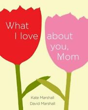 What I Love about You, Mom by David Marshall: New