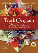 Trash Origami: 25 Paper Folding Projects Reusing Everyday Materials: Origami