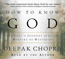 How to Know God: The Soul's Journey Into the Mystery of Mysteries (Deepak Chopra