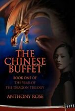 The Chinese Buffet: Book One of the Year of the Dragon Trilogy by Anthony Rose
