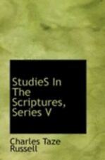 Studies in the Scriptures, Series V by Charles Taze Russell: New