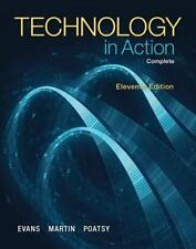 Technology in Action Complete Eleventh Edition by MaryAnn Poatsy, Alan Evans, Ke