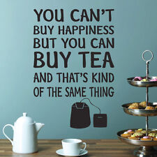You Can't buy Happiness But You Can Buy TEA - Kitchen Wall Art Sticker