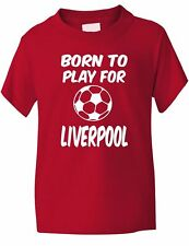 Born to Play For Liverpool Football Fan Kids Boys Girls T-Shirt  Age 1-13