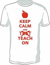 """Keep Calm and """"TEST""""  Teach On shirt. Come With 2  Free DECALS Teachers"""