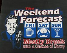 Weekend Forecast Drunk with a Chance of Horny Funny Rude Tee Sizes S- 6XL