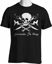 Surrender Booty Funny Pirate T Shirt Drinking Party Skull Swords Small to 3XL