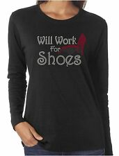 Will Work For Shoes Funny Rhinestone Women's LS T-Shirts