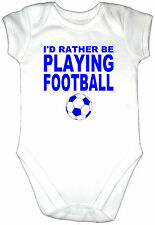I'D RATHER BE PLAYING FOOTBALL Baby Grow Gro Clothes Vest Fun Babygro Shirt Top