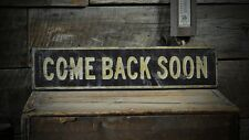 Distressed Com Back Soon Sign - Rustic Hand Made Vintage Wooden ENS1000590