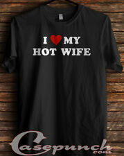AN4-I Love My Hot Wife t-shirt (longsleve & hoodie available)