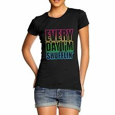 Womens Cotton Design Funny Dance Theme Everyday I'm Shufflin' T-Shirt