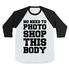 Cotton No Need To Photoshop This Body Baseball Tee T-Shirt NEW