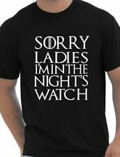 Sorry Ladies I'm In Nights Watch Game Of Thrones Inspired Mens T shirt SizeS-XXL