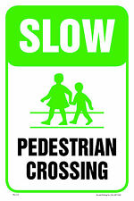 "SLOW PEDESTRIAN CROSSING 12""x18"" METAL/PVC SIGN"