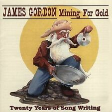 Mining for Gold: Twenty Years of Songwriting by Gordon, James