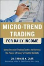 Micro-Trend Trading for Daily Income : Using Intra-Day Trading Tactics to...