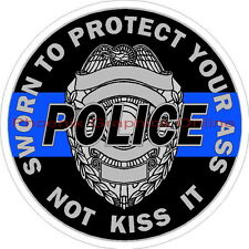 Police Sworn To Protect Your Ass Reflective Decals Sticker Blue Line Sheriff