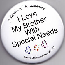 Special Needs Awareness Badge, I love my brother with SNs