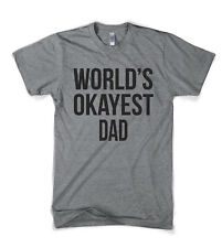 Mens Worlds Okayest Dad T-Shirt Funny Fathers Day Family T shirt (Black)