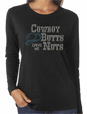 Cowboy Butts Drive Me Nuts Rhinestone Funny LS T-Shirts Cowgirl Western Rodeo