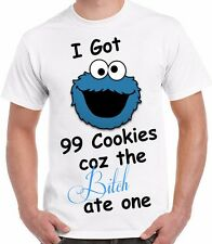 Cookie Monster T Shirt 99 Cookies Funny Rude Bitch Ate One T Shirt Top Tee Gift