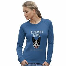 Twisted Envy Women's All You Need Is A French Bulldog Sweatshirt