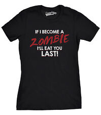 Womens If I Become a Zombie I'll Eat You Last Funny Zombie Fan T shirt (Black) -