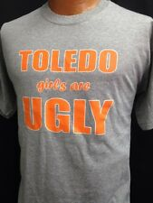 TOLEDO GIRLS ARE UGLY T-SHIRT UNIVERSITY COLLEGE BG SPORTS RIVALRY NEW S M L XL