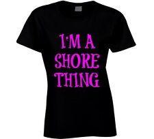 I'm A Shore Thing Ladies Funny T-Shirt Novelty Fashion Cotton Glam Gift Tee New