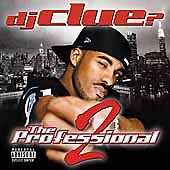The Professional, Pt. 2 [PA] by DJ Clue? (CD ONLY)